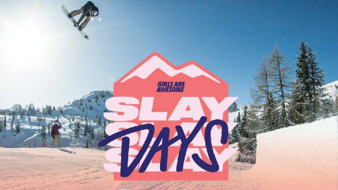 Girls Are Awesome presents Slay Days at Flachauwinkl